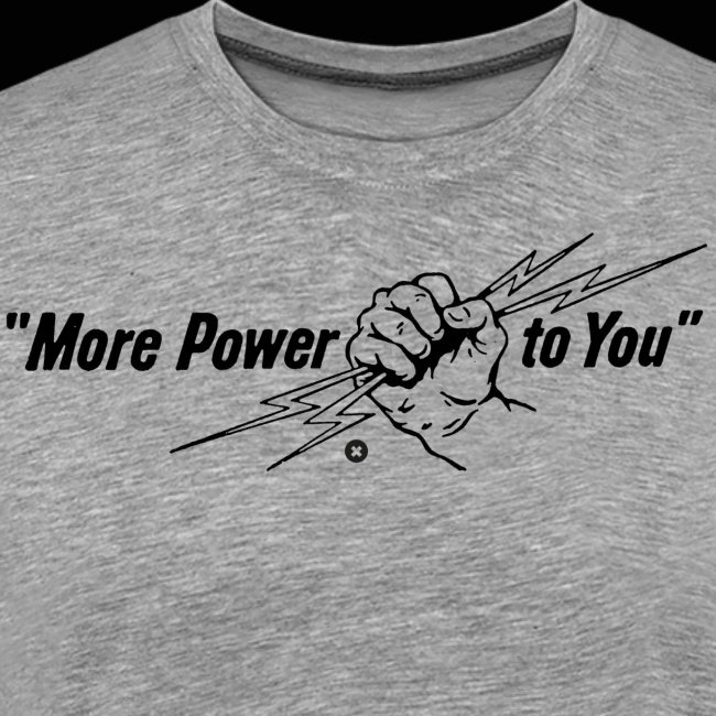 More Power to You