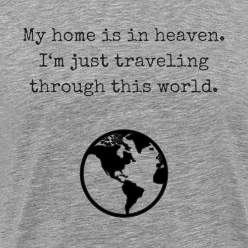 My home is in heaven - Männer Premium T-Shirt
