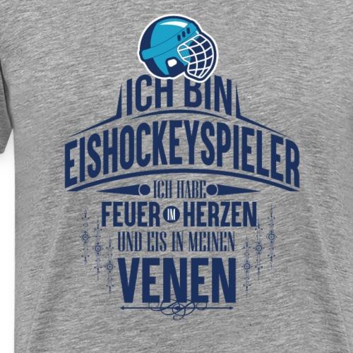 Eishockeyspieler - Feuer im Herzen, Eis in Venen - Männer Premium T-Shirt