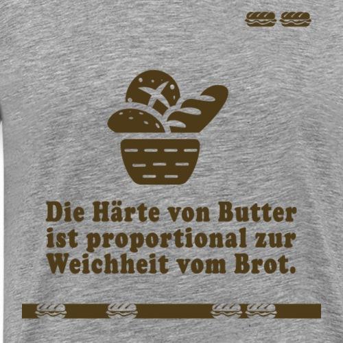 Die Härte von Butter - Männer Premium T-Shirt
