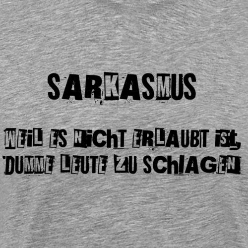 Sarkasmus Lustig Spruch Geschenkidee - Männer Premium T-Shirt