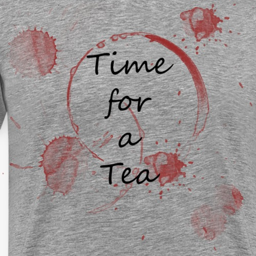 Time for a Tea,Tee Pause, Tee Junkie - Männer Premium T-Shirt