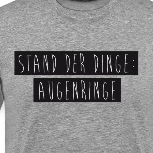 Stand der Dinge - Männer Premium T-Shirt