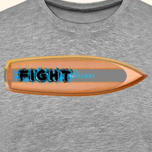 FIGHT THE WAVE - T-shirt Premium Homme