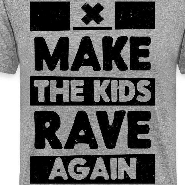 Make The Kids Rave Again