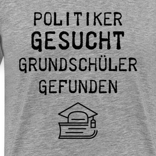 Politiker gesucht Grundschüler gefunden - Männer Premium T-Shirt