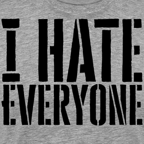 I hate everyone - Männer Premium T-Shirt