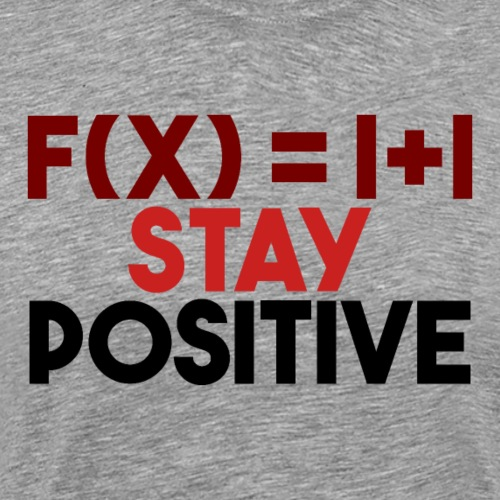 Stay Positive 10 - Männer Premium T-Shirt
