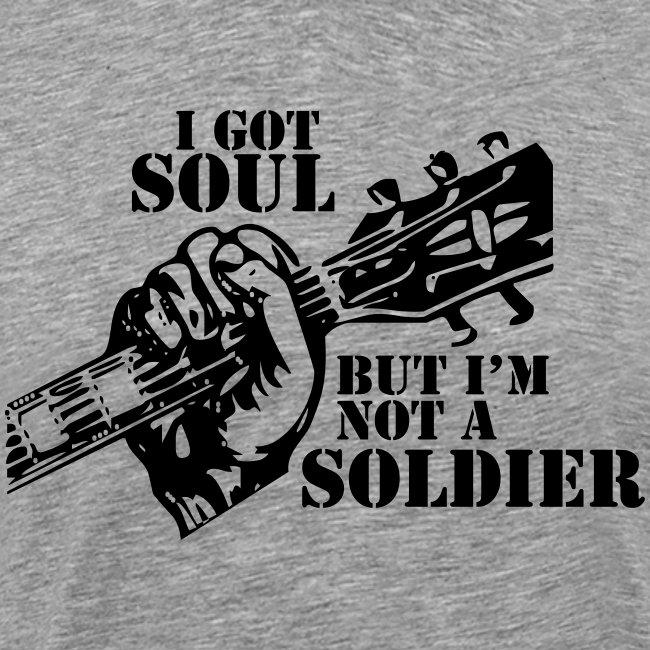 i-got-soul-but-im-not-a-soldier.jpg