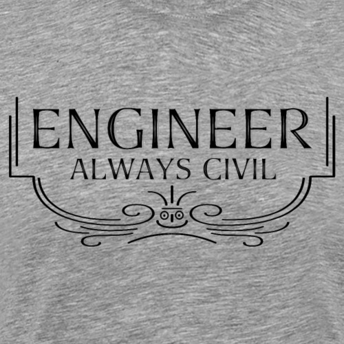 Always Civil Civil Engineer - Men's Premium T-Shirt