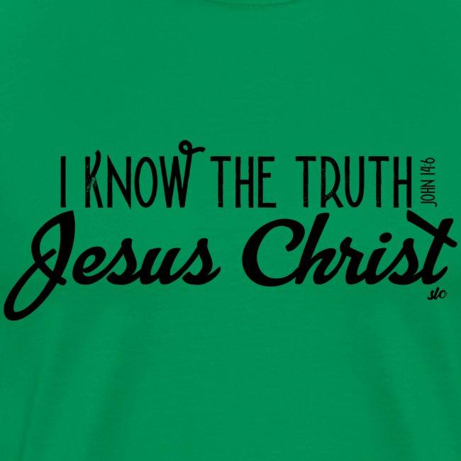 I know the truth - Jesus Christ // John 14: 6