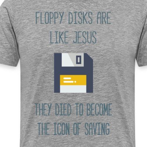 Floppy disks are like Jesus - Men's Premium T-Shirt