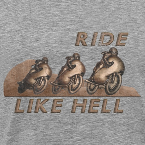 Ride Like Hell weathered - Männer Premium T-Shirt