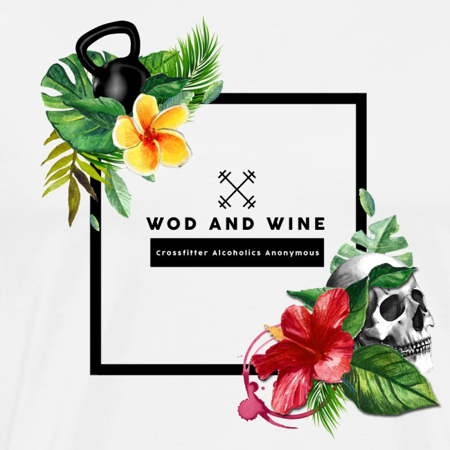 WOD and WINE - Crosfitter Alcoholics Anonymous