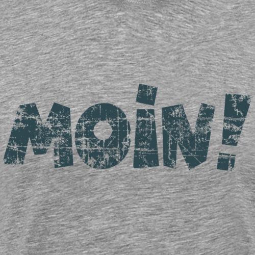 Moin! (Vintage Dunkel) Guten Morgen Gruß - Männer Premium T-Shirt