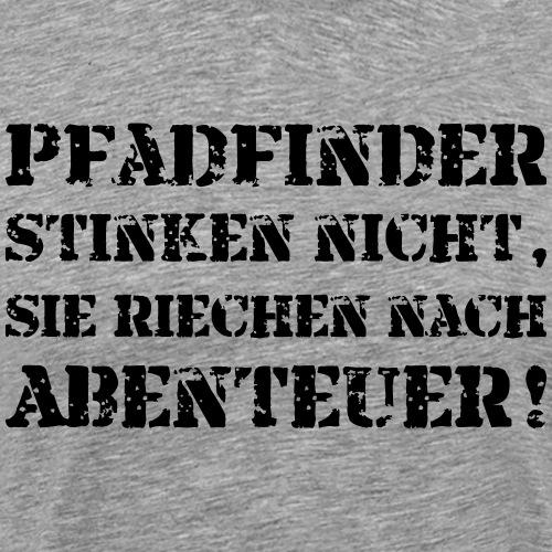 Pfadfinder stinken nicht… - Farbe frei wählbar - Männer Premium T-Shirt