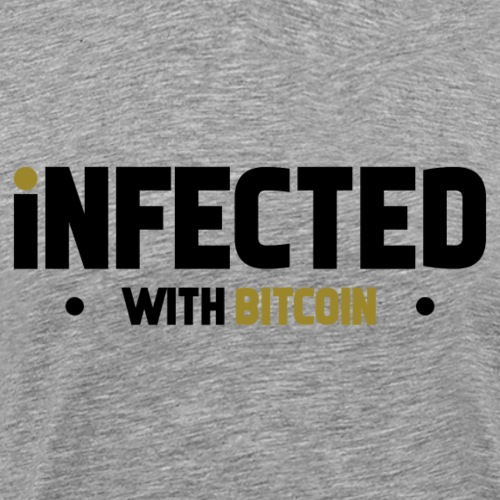 infected with Bitcoin Geld - Männer Premium T-Shirt