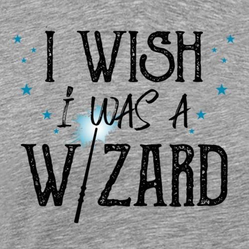 I Wish I Was A Wizard - Black - Men's Premium T-Shirt