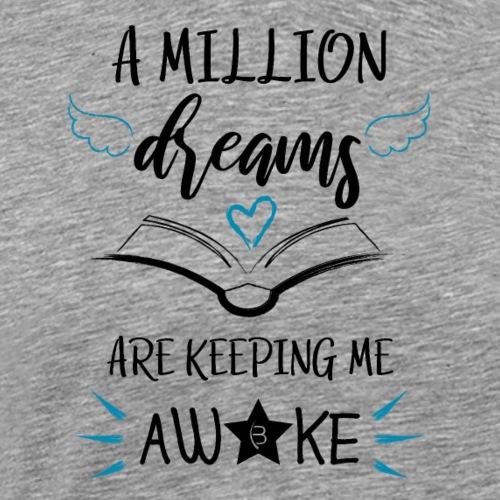 A Million Dreams - Black - Men's Premium T-Shirt