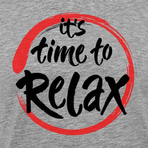 Time is relax - T-shirt Premium Homme