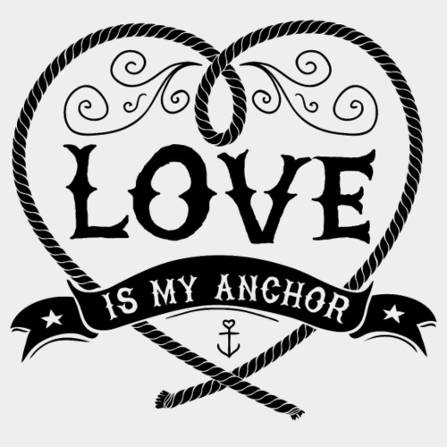 LOVE IS MY ANCHOR #2 - Männer Premium T-Shirt