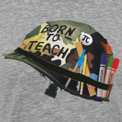Born to teach (mathématiques) - T-shirt Premium Homme