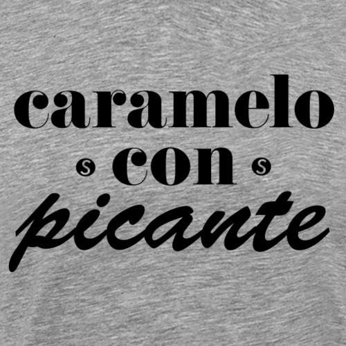 CARAMELO CON PICANTE (Bamboleo) - Men's Premium T-Shirt