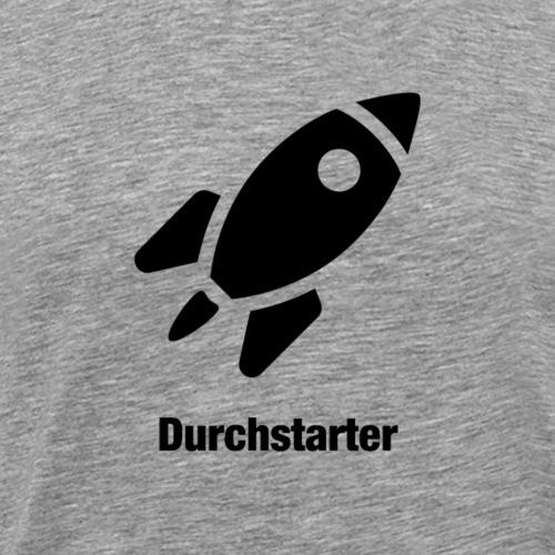 Durchstarter - Männer Premium T-Shirt