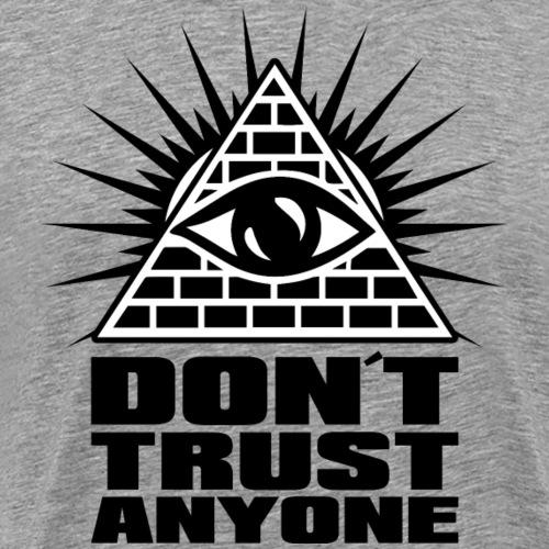 dont trust anyone - Männer Premium T-Shirt