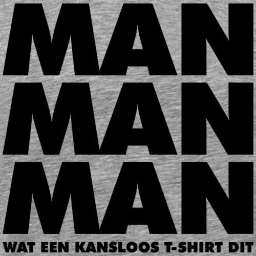 Man man man - Mannen Premium T-shirt