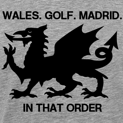Wales. Golf. Madrid. In that Order SW - Männer Premium T-Shirt