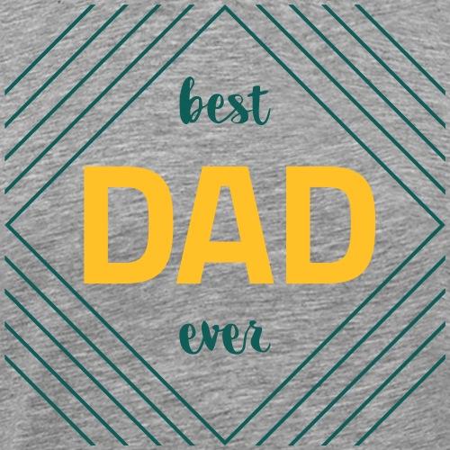 Best Dad Ever - Men's Premium T-Shirt