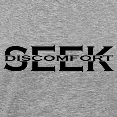 SEEK DISCOMFORT - Männer Premium T-Shirt