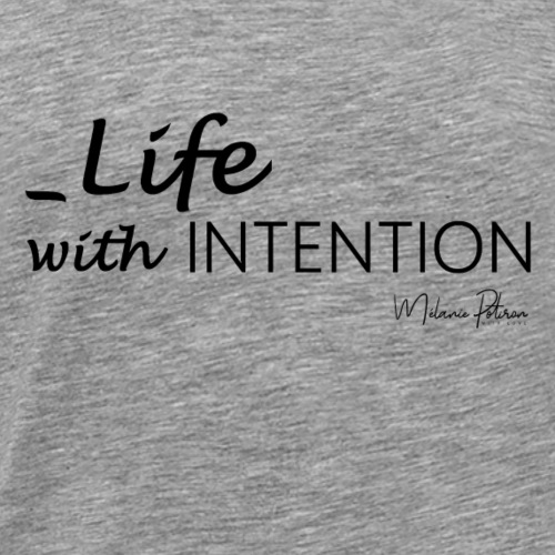 Life with intention - T-shirt Premium Homme