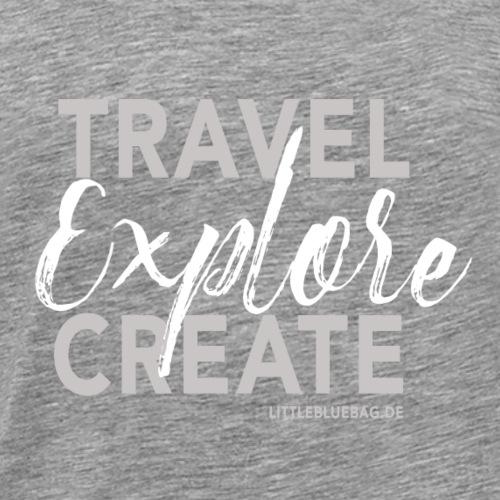 Travel explore create grau weiss - Männer Premium T-Shirt