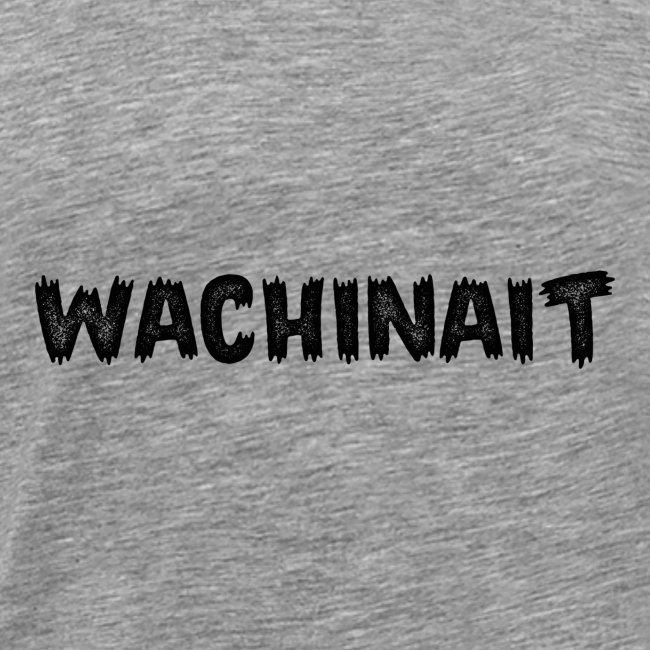whachinait