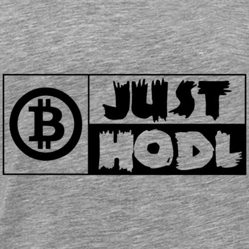 JUST HODL BITCOIN - Kryptowährung - Männer Premium T-Shirt