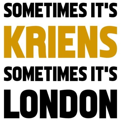 sometimes it's Kriens sometimes it's London - Männer Premium T-Shirt