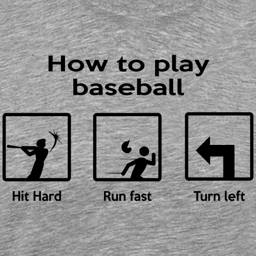 How to Play Baseball MSG - T-shirt Premium Homme