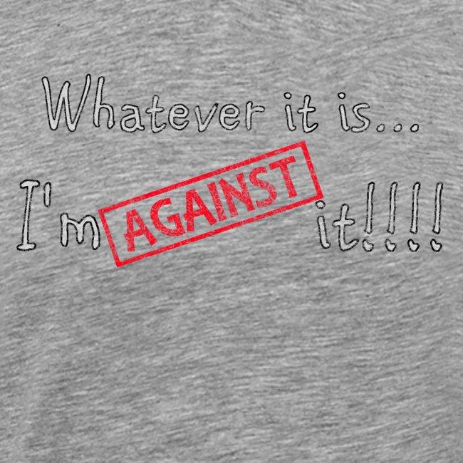 Against it