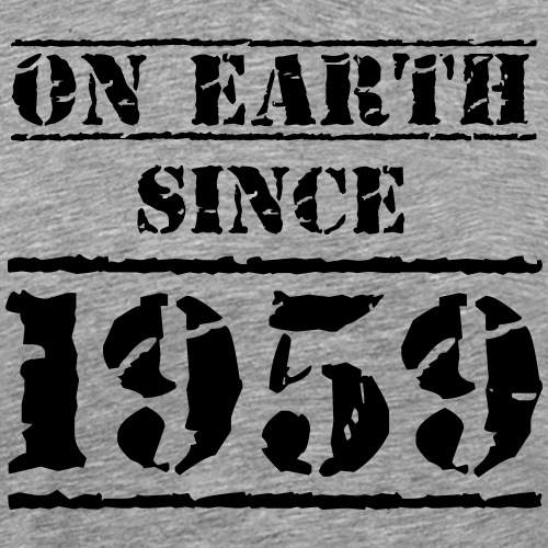 on Earth since 1959 60 Geburtstag Happy Birthday - Men's Premium T-Shirt
