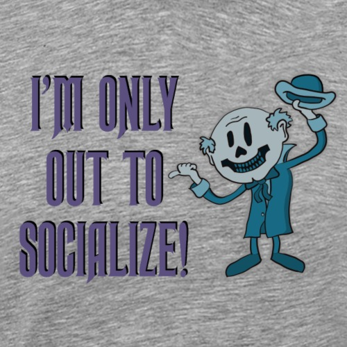 'I'm only out to socialize' ghost - Men's Premium T-Shirt