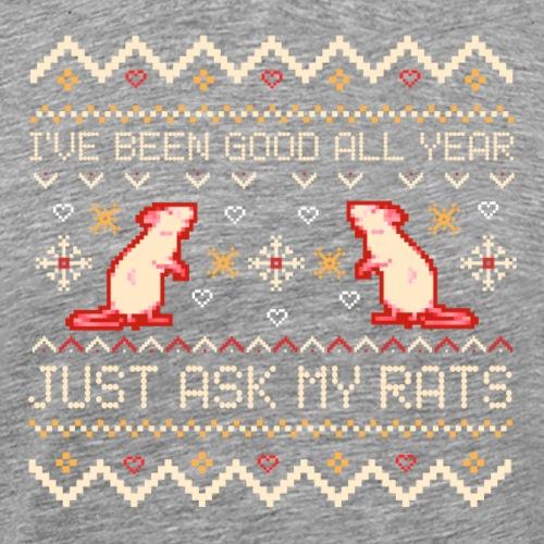 Just Ask My Rats - Miesten premium t-paita