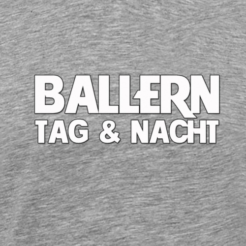 ballern tag nacht - Männer Premium T-Shirt