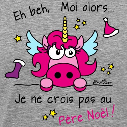 Licorne Rose - Je ne crois pas au Père Noël! - T-shirt Premium Homme