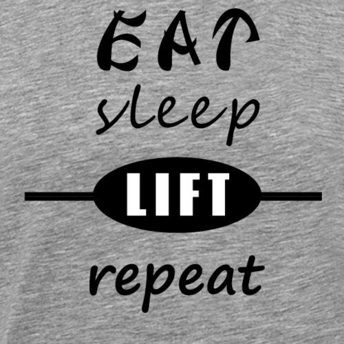 EAT, sleep, LIFT, repeat - Männer Premium T-Shirt