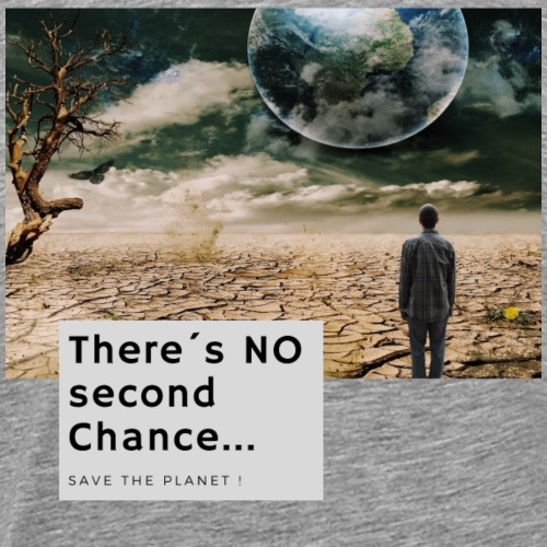 There s NO second Chance - Klimaschutz - Männer Premium T-Shirt