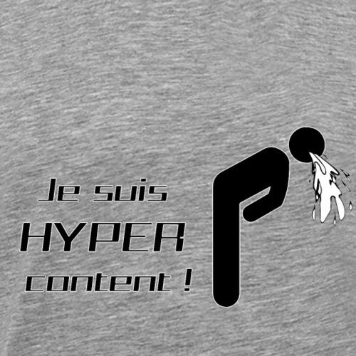 Je suis hyper content - T-shirt Premium Homme