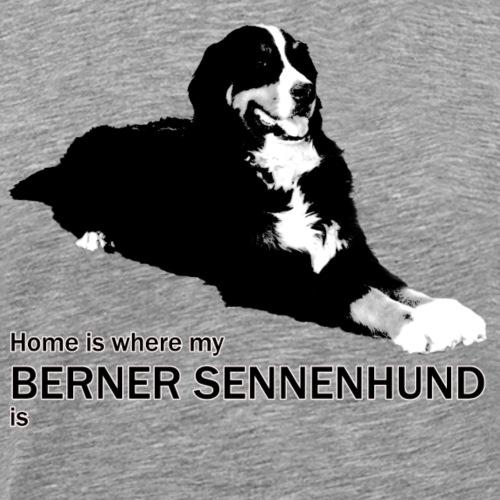 Home is where my Berner Sennenhund is - Männer Premium T-Shirt