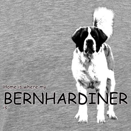 Home is where my Bernhardiner is - Männer Premium T-Shirt